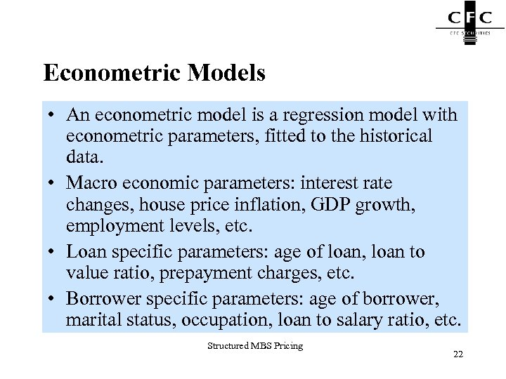 Econometric Models • An econometric model is a regression model with econometric parameters, fitted