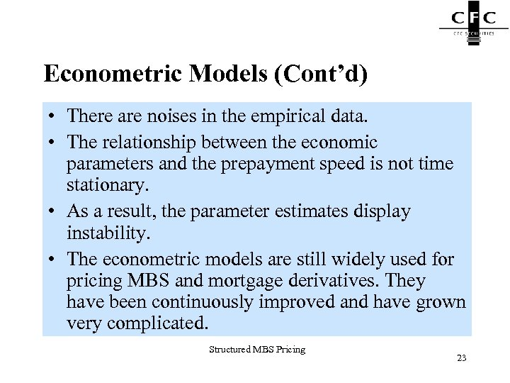 Econometric Models (Cont'd) • There are noises in the empirical data. • The relationship