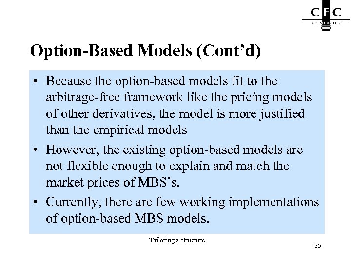 Option-Based Models (Cont'd) • Because the option-based models fit to the arbitrage-free framework like