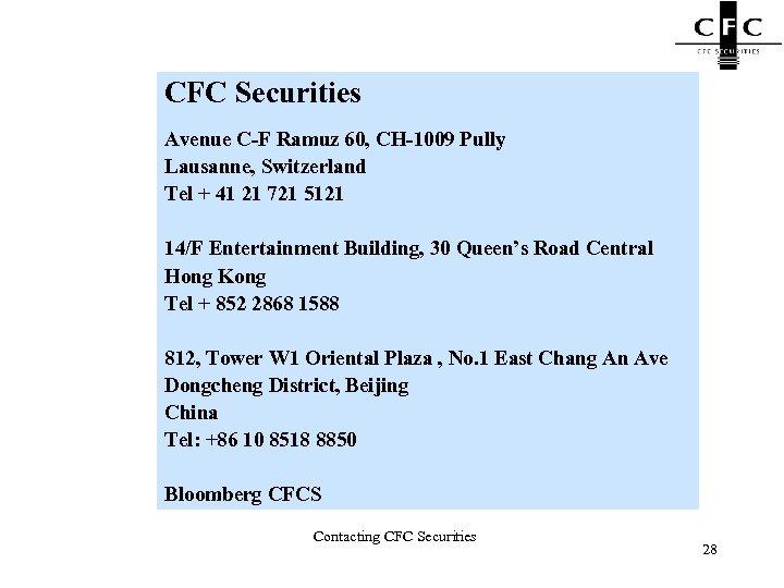 CFC Securities Avenue C-F Ramuz 60, CH-1009 Pully Lausanne, Switzerland Tel + 41 21