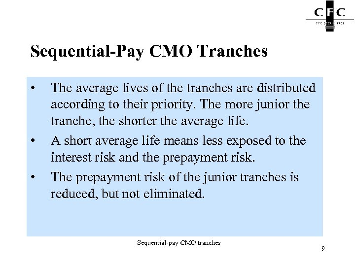 Sequential-Pay CMO Tranches • • • The average lives of the tranches are distributed