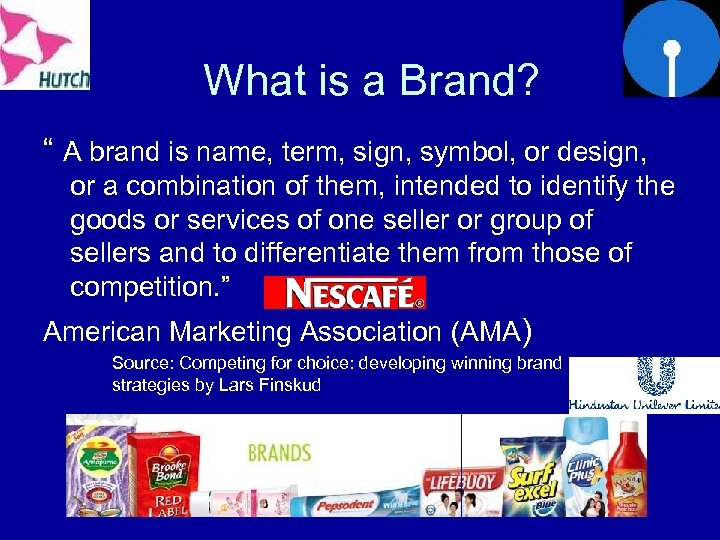 """What is a Brand? """" A brand is name, term, sign, symbol, or design,"""
