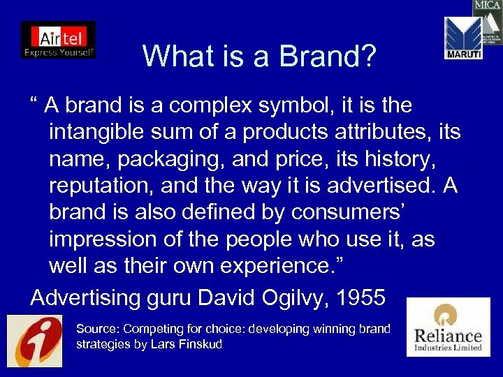 """What is a Brand? """" A brand is a complex symbol, it is the"""