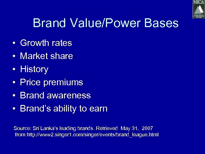 Brand Value/Power Bases • • • Growth rates Market share History Price premiums Brand