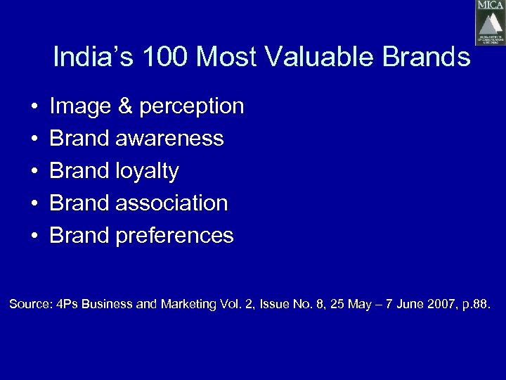 India's 100 Most Valuable Brands • • • Image & perception Brand awareness Brand