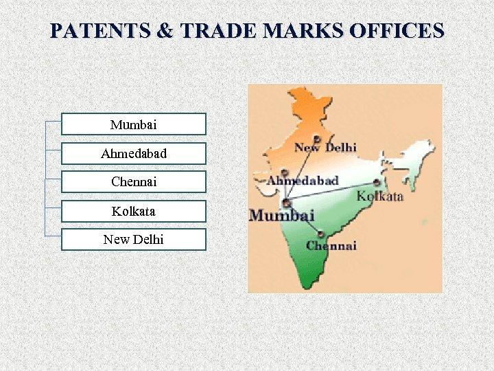 PATENTS & TRADE MARKS OFFICES Mumbai Ahmedabad Chennai Kolkata New Delhi
