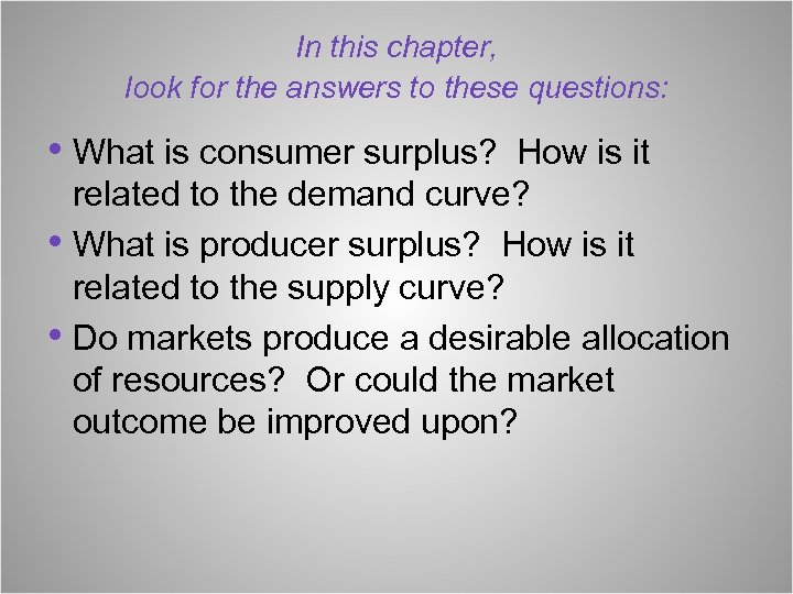 In this chapter, look for the answers to these questions: • What is consumer