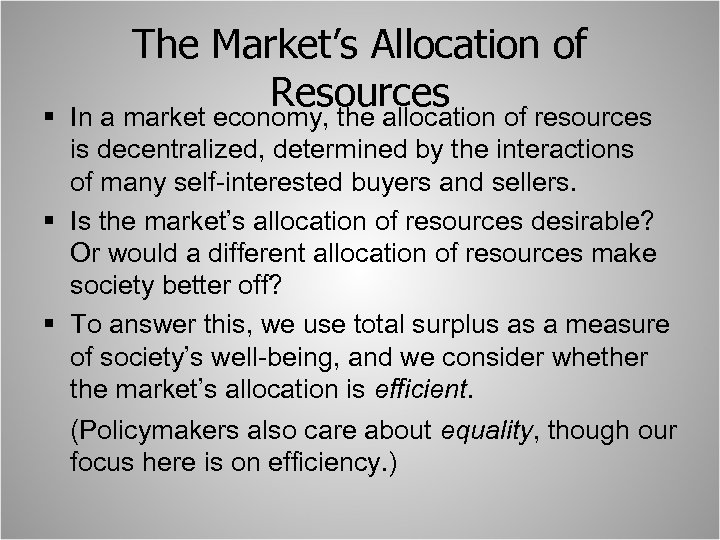 § The Market's Allocation of Resources of resources In a market economy, the allocation