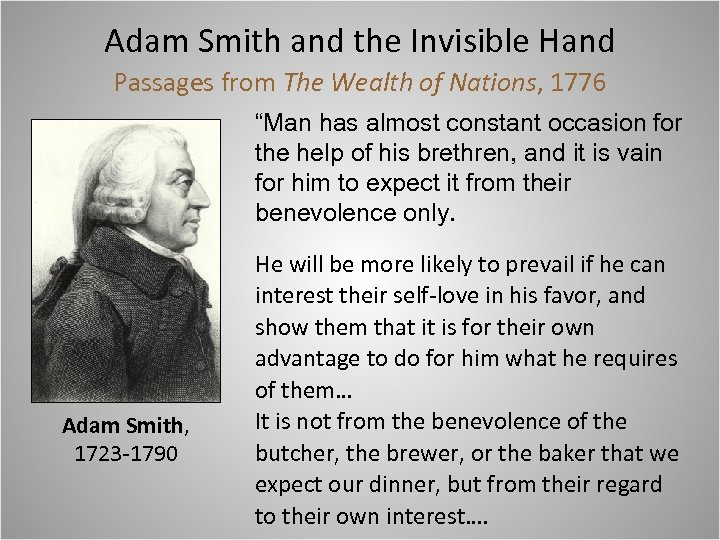 "Adam Smith and the Invisible Hand Passages from The Wealth of Nations, 1776 ""Man"
