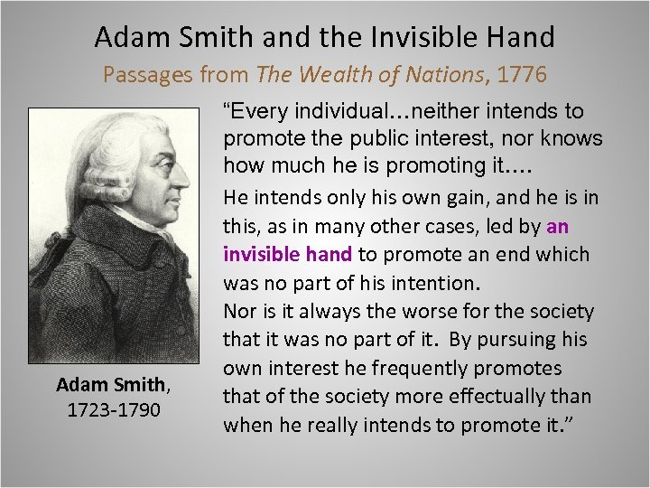 Adam Smith and the Invisible Hand Passages from The Wealth of Nations, 1776 Adam