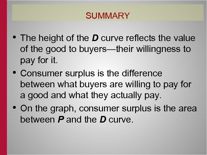 SUMMARY • The height of the D curve reflects the value • • of