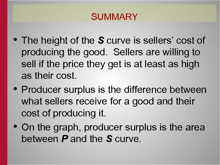 SUMMARY • The height of the S curve is sellers' cost of • •