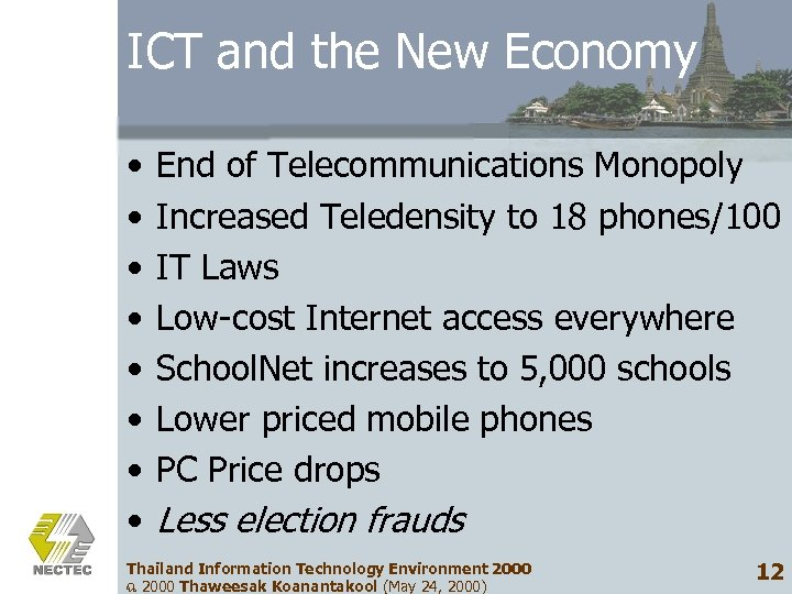 ICT and the New Economy • • End of Telecommunications Monopoly Increased Teledensity to