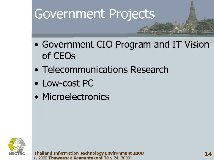 Government Projects • Government CIO Program and IT Vision of CEOs • Telecommunications Research