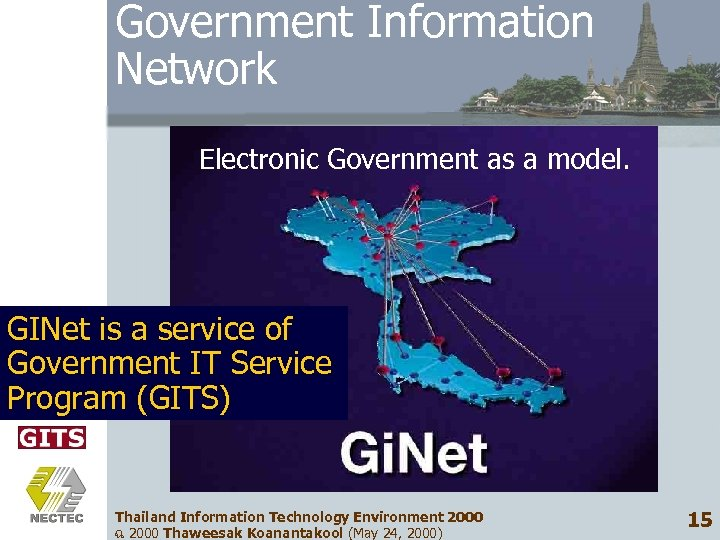 Government Information Network Electronic Government as a model. GINet is a service of Government