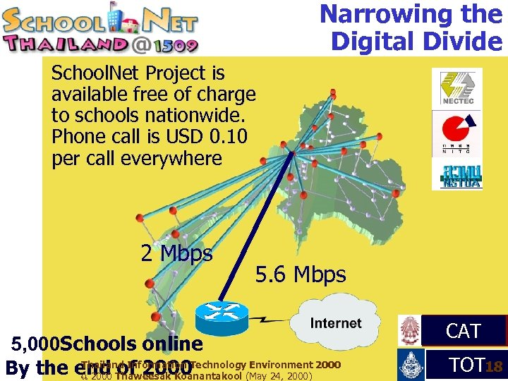 Narrowing the Digital Divide School. Net Project is available free of charge to schools