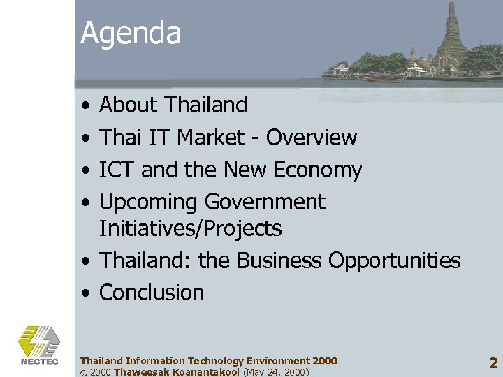Agenda • • About Thailand Thai IT Market - Overview ICT and the New