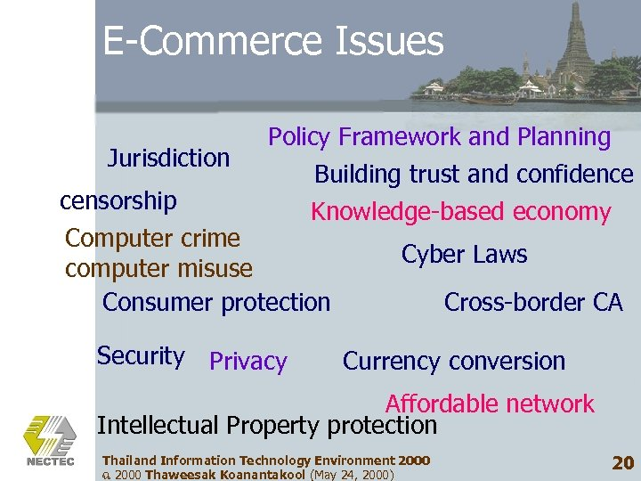 E-Commerce Issues Jurisdiction Policy Framework and Planning Building trust and confidence Knowledge-based economy censorship