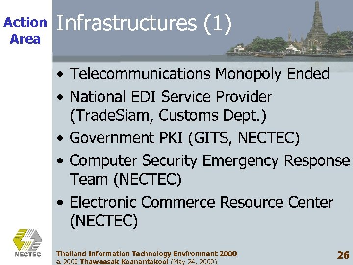 Action Area Infrastructures (1) • Telecommunications Monopoly Ended • National EDI Service Provider (Trade.