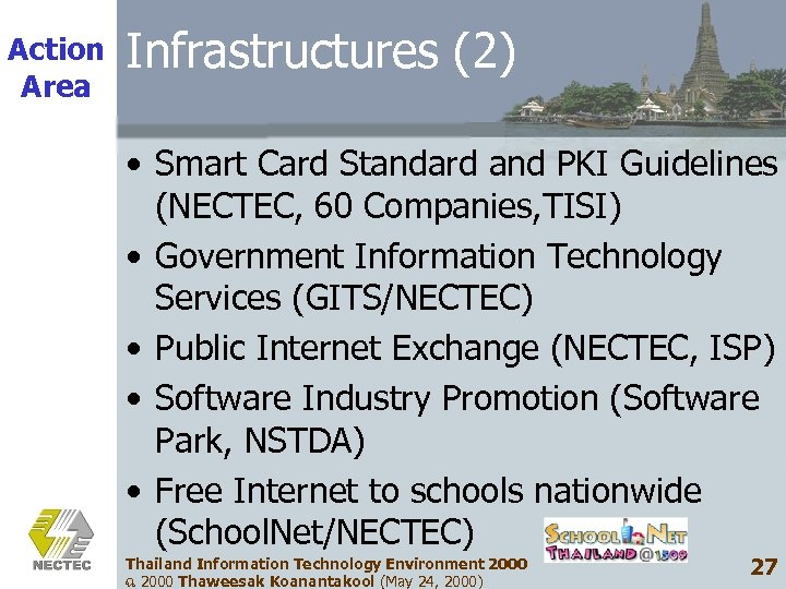 Action Area Infrastructures (2) • Smart Card Standard and PKI Guidelines (NECTEC, 60 Companies,