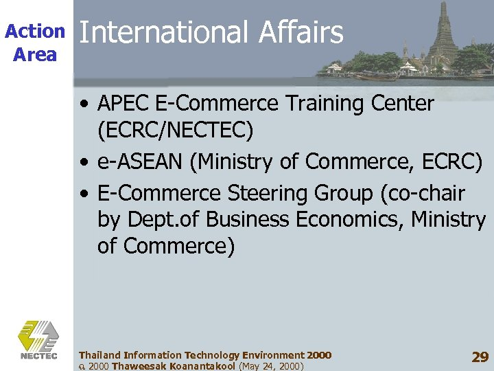 Action Area International Affairs • APEC E-Commerce Training Center (ECRC/NECTEC) • e-ASEAN (Ministry of