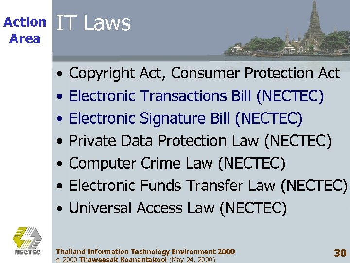 Action Area IT Laws • • Copyright Act, Consumer Protection Act Electronic Transactions Bill