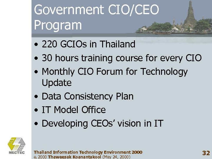 Government CIO/CEO Program • 220 GCIOs in Thailand • 30 hours training course for