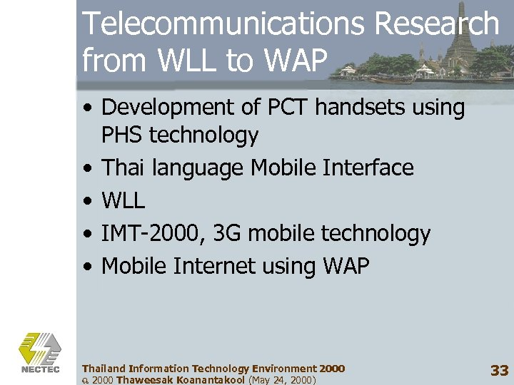 Telecommunications Research from WLL to WAP • Development of PCT handsets using PHS technology