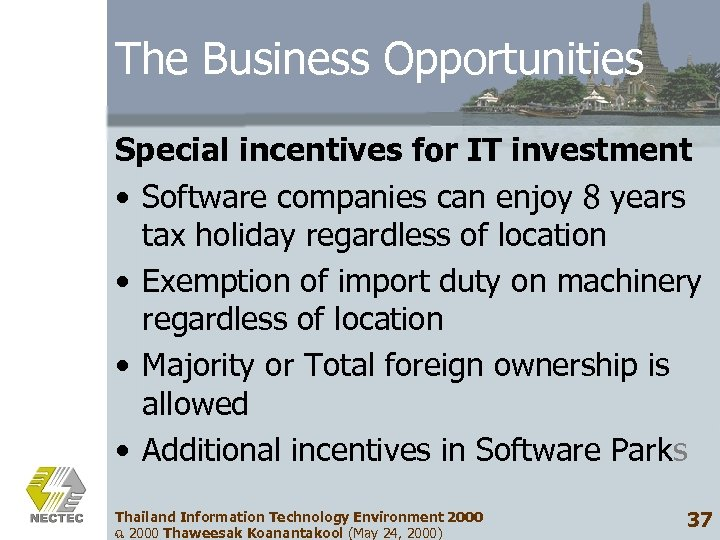 The Business Opportunities Special incentives for IT investment • Software companies can enjoy 8