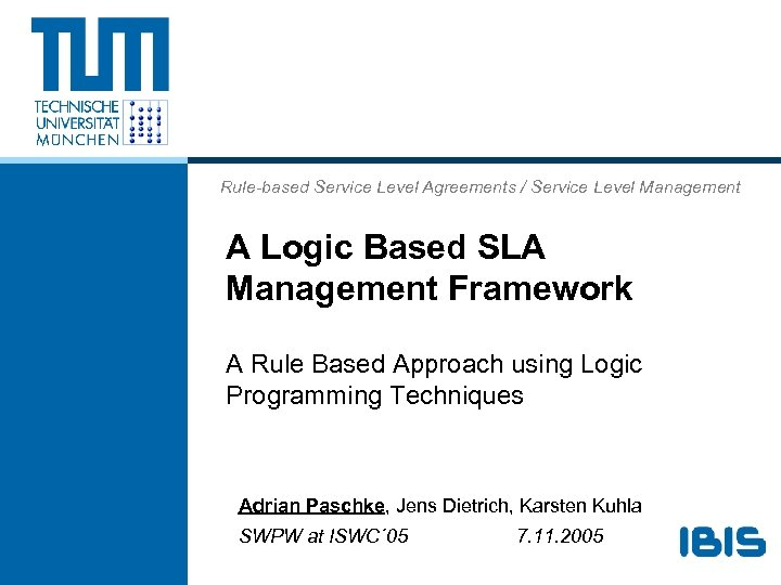 Rule-based Service Level Agreements / Service Level Management A Logic Based SLA Management Framework