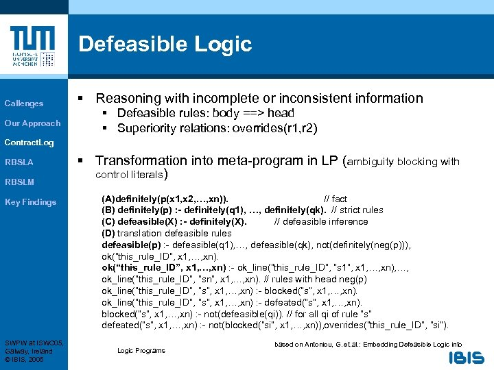 Defeasible Logic Callenges Our Approach § Reasoning with incomplete or inconsistent information § Defeasible