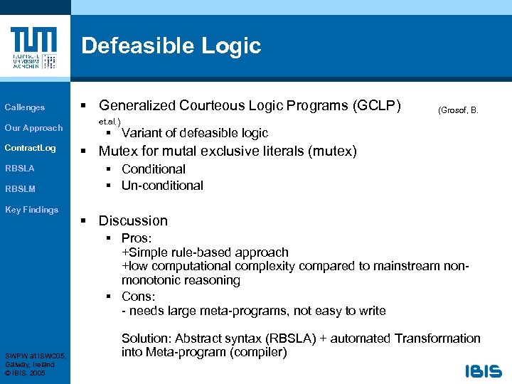 Defeasible Logic Callenges Our Approach Contract. Log RBSLA RBSLM Key Findings § Generalized Courteous