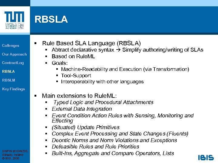 RBSLA Callenges Our Approach Contract. Log RBSLA RBSLM § Rule Based SLA Language (RBSLA)