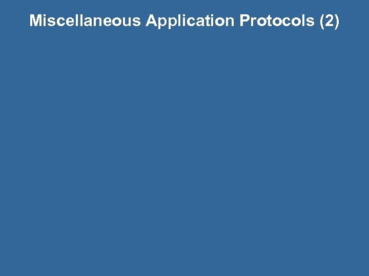 Miscellaneous Application Protocols (2)