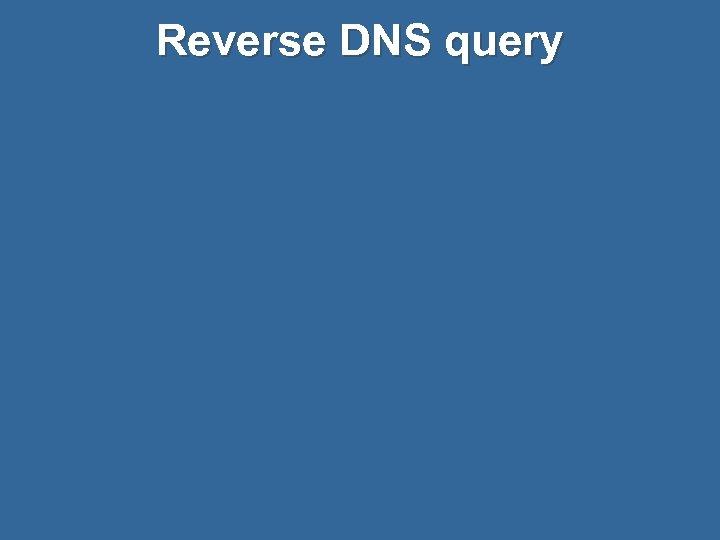 Reverse DNS query