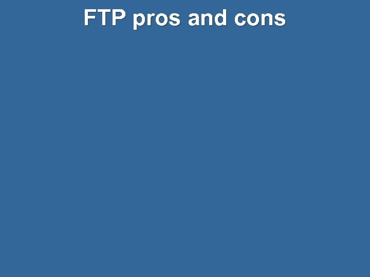 FTP pros and cons