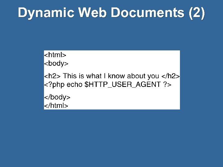 Dynamic Web Documents (2)