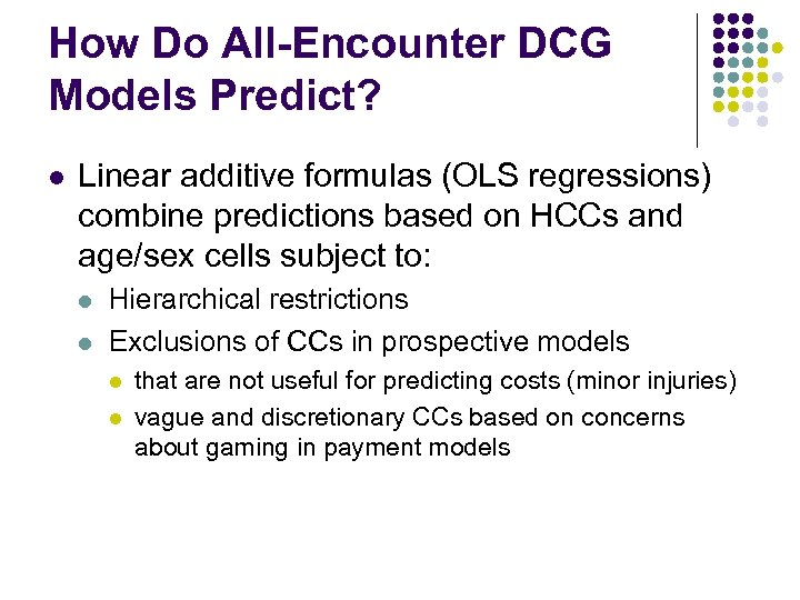 How Do All-Encounter DCG Models Predict? l Linear additive formulas (OLS regressions) combine predictions