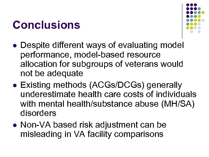 Conclusions l l l Despite different ways of evaluating model performance, model-based resource allocation