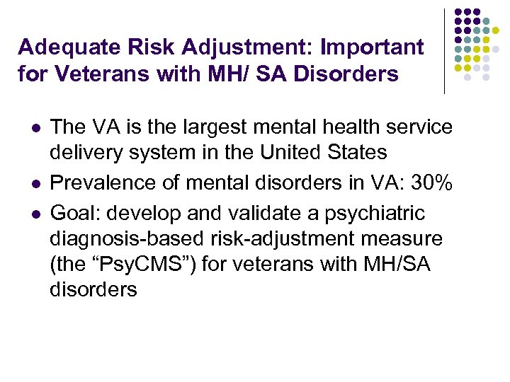 Adequate Risk Adjustment: Important for Veterans with MH/ SA Disorders l l l The