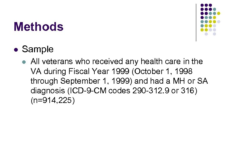 Methods l Sample l All veterans who received any health care in the VA