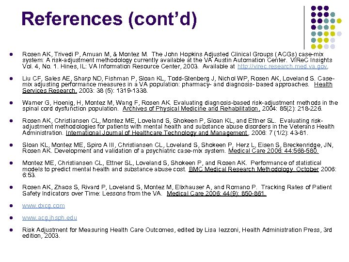 References (cont'd) l Rosen AK, Trivedi P, Amuan M, & Montez M. The John