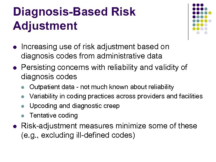 Diagnosis-Based Risk Adjustment l l Increasing use of risk adjustment based on diagnosis codes