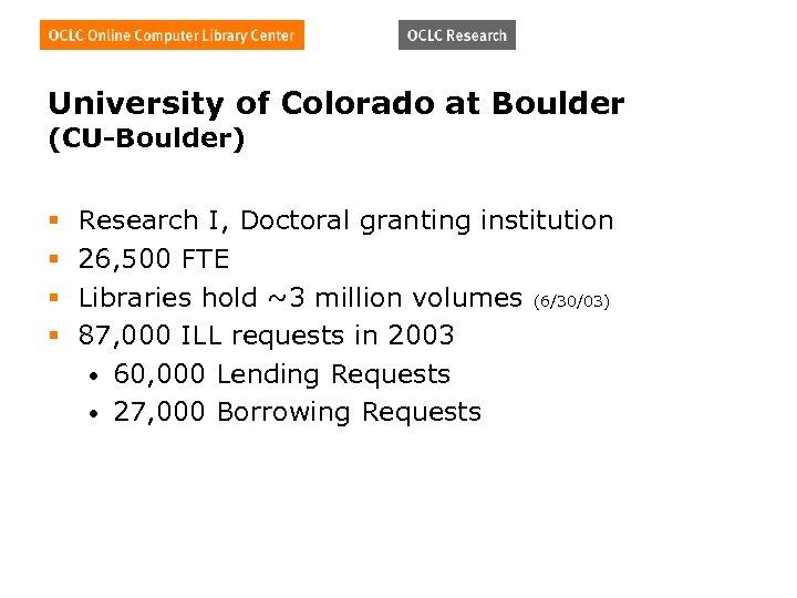University of Colorado at Boulder (CU-Boulder) § § Research I, Doctoral granting institution 26,
