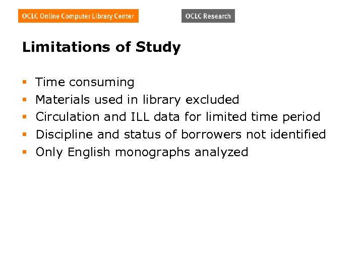 Limitations of Study § § § Time consuming Materials used in library excluded Circulation