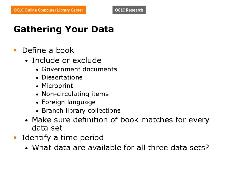 Gathering Your Data § Define a book • Include or exclude • • •