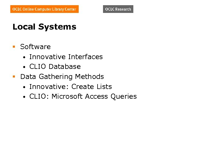 Local Systems § Software • Innovative Interfaces • CLIO Database § Data Gathering Methods