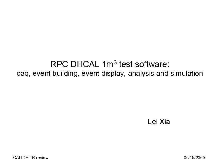 RPC DHCAL 1 m 3 test software: daq, event building, event display, analysis and