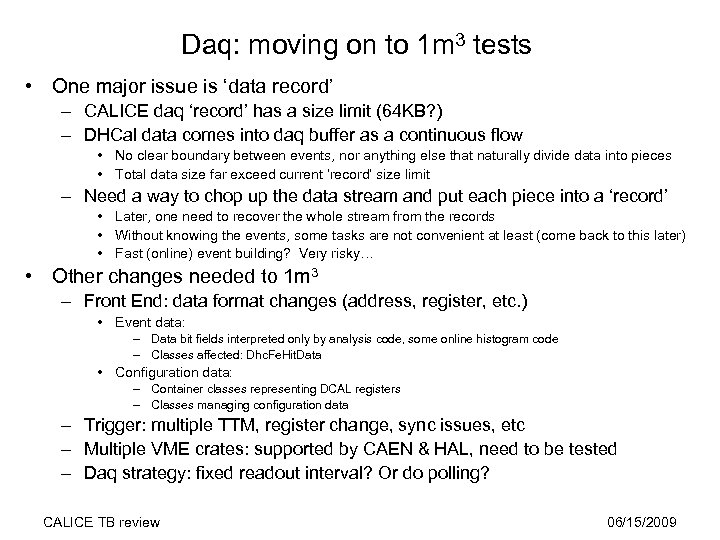 Daq: moving on to 1 m 3 tests • One major issue is 'data