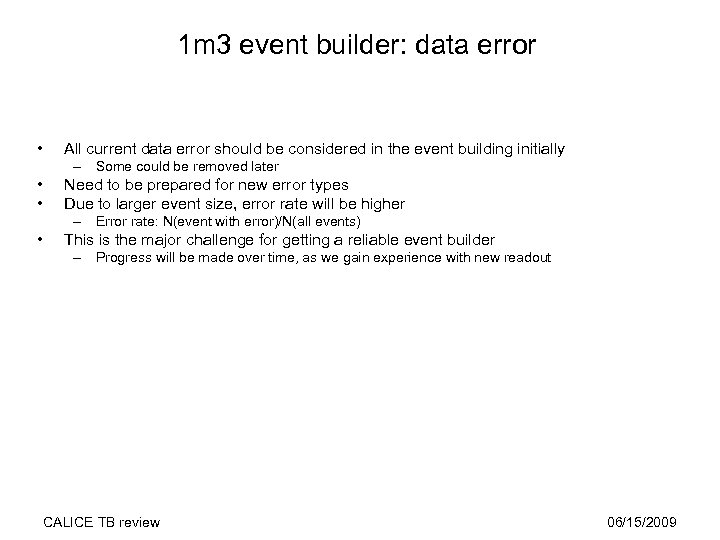 1 m 3 event builder: data error • All current data error should be